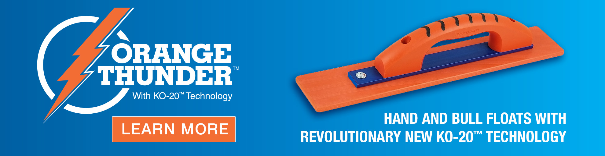 Orange Thunder™ Floating Tools with Revolutionary New KO-20™ Material
